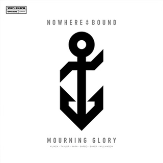 Nowherebound - mourning glory