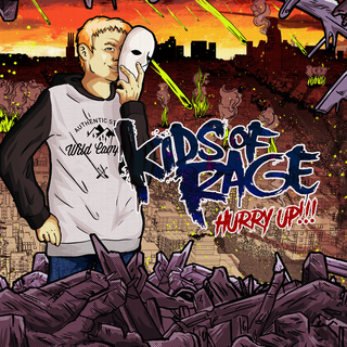Kids Of Rage - hurry up