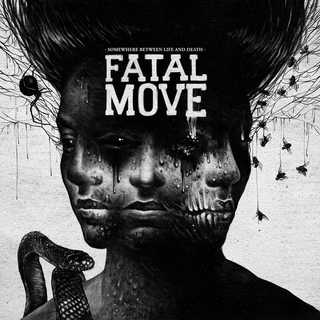 Fatal Move - somewhere between life and death