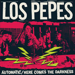 Los Pepes - automatic b/w here comes the darkness