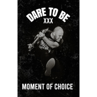 Dare To Be - moment of choice