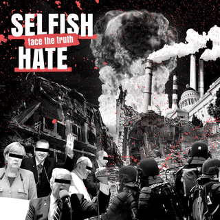 Selfish Hate - face the truth