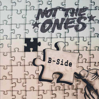 Not The Ones - b-side