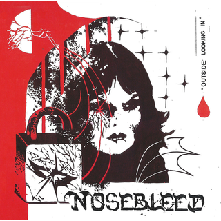 Nosebleed - outside looking in