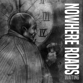 Nowhere Roads - waiting