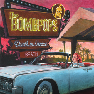 Bombpops, The - death in venice beach