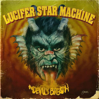 Lucifer Star Machine - the devils breath