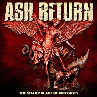 Ash Return - The Sharp Blade Of Integrity