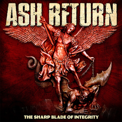 Ash Return - the sharp blade of integrity PRE-ORDER