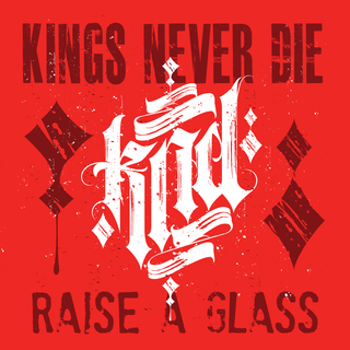 Kings Never Die - raise a glass CUT-OUT