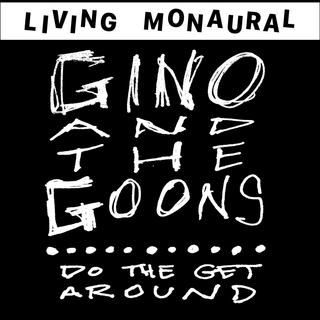 Gino & The Goons - do the get around