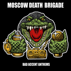 Moscow Death Brigade - bad accent anthems PRE-ORDER