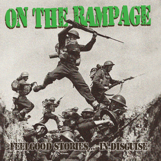 On The Rampage - feelgood stories?in disguise