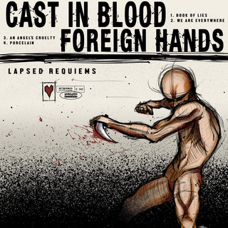 Cast In Blood / Foreign Hands - lapsed requiems