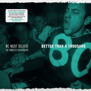 Better Than A Thousand - We Must Believe (Complete Discography)