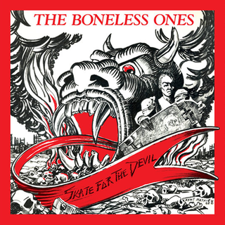 Boneless Ones, The - skate for the devil