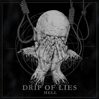 Drip Of Lies - hell
