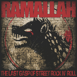 Ramallah - the last gasp of street rock n roll PRE-ORDER