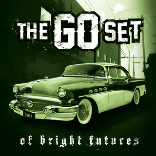 Go Set, The - of bright futures and broken pasts