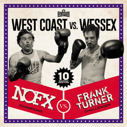 NOFX / Frank Turner - West Coast Vs. Wessex PRE-ORDER