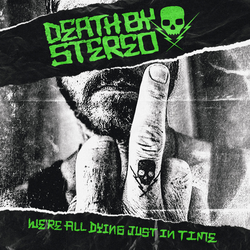 Death By Stereo - Were All Dying Just In Time PRE-ORDER