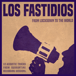 Los Fastidios - From Lockdown To The World PRE-ORDER