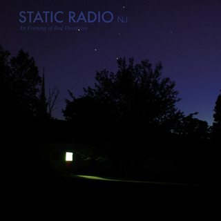 Static Radio NJ - an evening of bad decisions