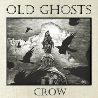 Old Ghosts - Crow