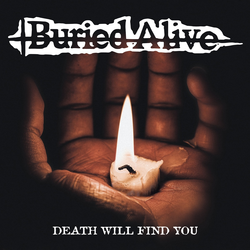 Buried Alive - Death Will Find You