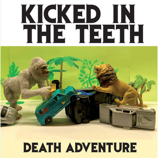 Kicked In The Teeth - Death Adventure