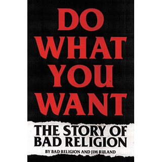 Bad Religion / Ruland, Jim  - The Bad Religion Story - Do What You Want (Englische Ausgabe) PRE-ORDER