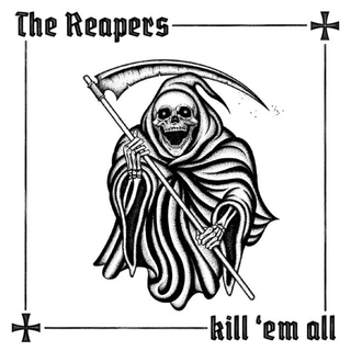 Reapers, The - Kill Em All