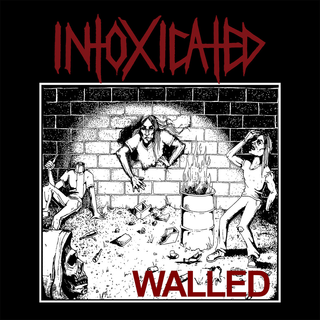 Intoxicated - Walled PRE-ORDER