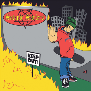 Satanic Surfers - Keep Out!