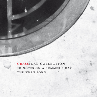 Crass - Ten Notes On A Summerss Day: Crassical Collection PRE-ORDER