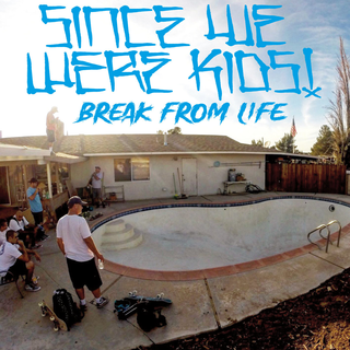 Since We Were Kids! - Break From Life