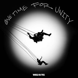 World Be Free - One Time For Unity PRE-ORDER