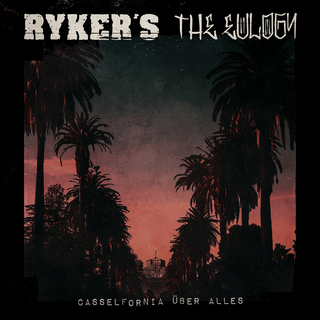 Rykers / The Eulogy - Casselfornia Über Alles